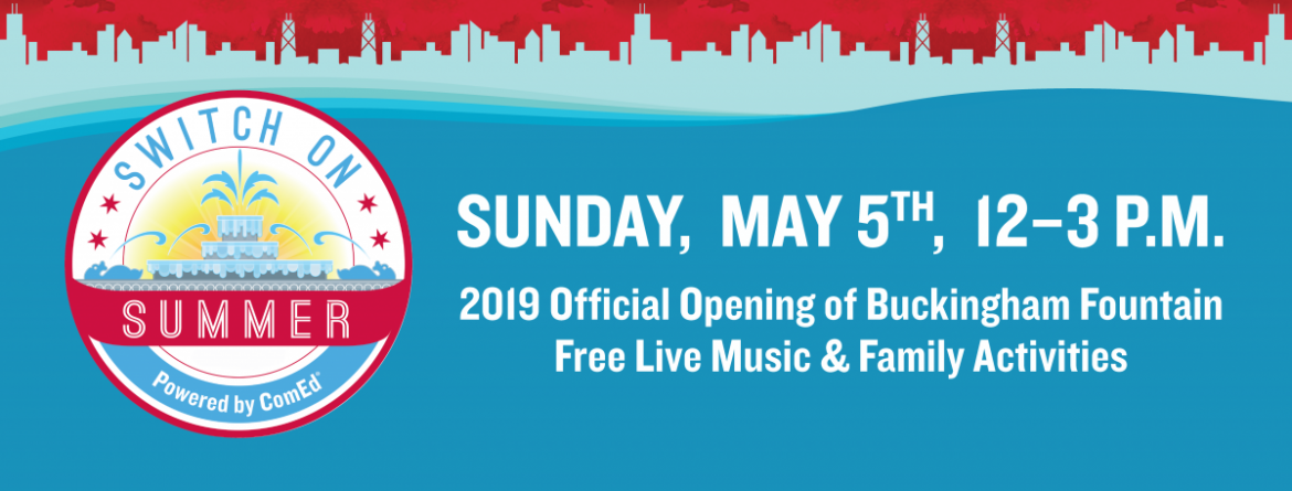 Switch on Summer Event - Official Opening of Buckingham Fountain.  Sunday, May 5, 2019, 12-3 pm.  Fountain switches on at 2 pm.