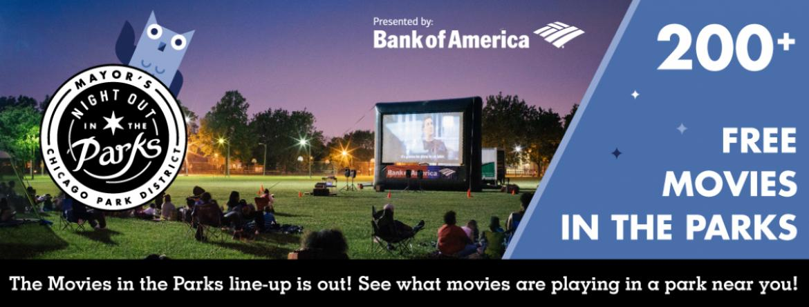 Enjoy Movies in the Parks this summer, presented by Bank of America and part of Night Out in the Parks.