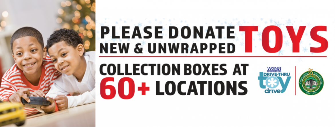 Donate a new toy for a child in need through Dec. 12 at 50+ parks, and on Dec. 13 at WGN Morning New Drive-Thru Toy Drive
