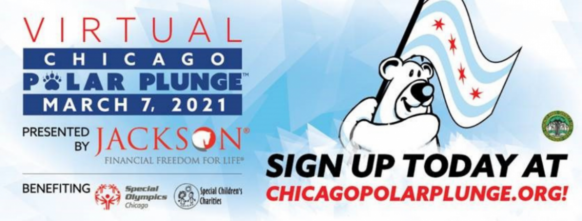 Virtual Chicago Polar Plunge - March 7, 2021.  Click here to sign up today at ChicagoPolarPlunge.org.