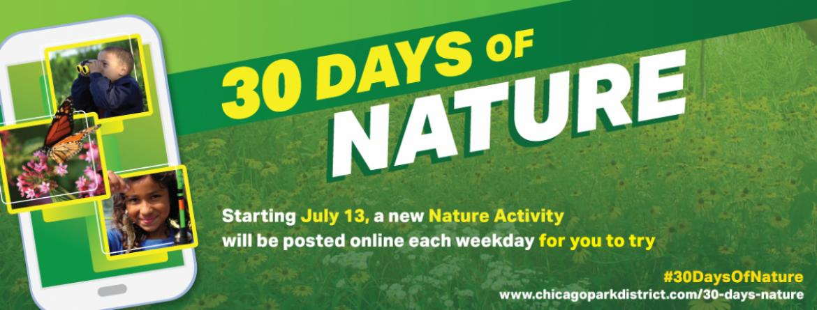 30 Days of Nature!  Try a new nature activity each weekday from July 13 - August 21.  Click here to see the videos available now.