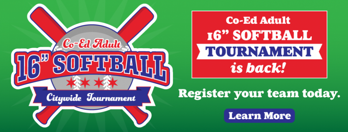 "Sign your team up today for the 16"" Co-Ed Adult Softball Citywide Tournament.  Click here to register."