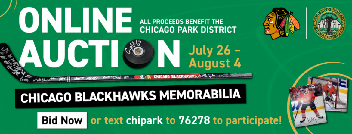 Click here to bid now on items in the Chicago Blackhawks Memorabilia Online Auction.  All proceeds benefit the Chicago Park District.  You can also text chipark to 76278 to participate.