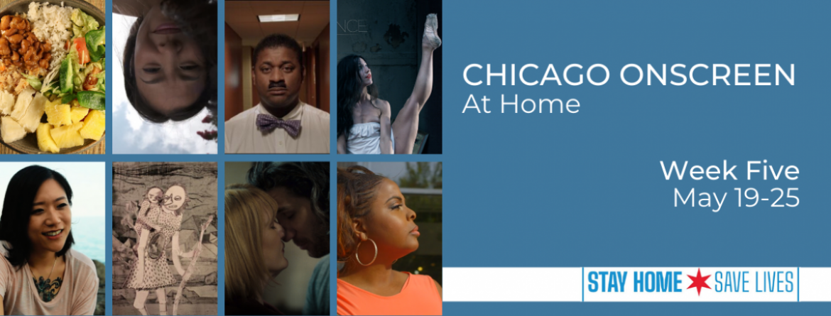 Enjoy Chicago OnScreen at home, April 21 - May 25.  New films are released each week on Tuesday.