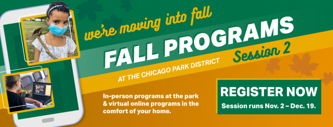 Register for fall session II programs now. Programs begin the week of November 2 and run through the week of December 14.
