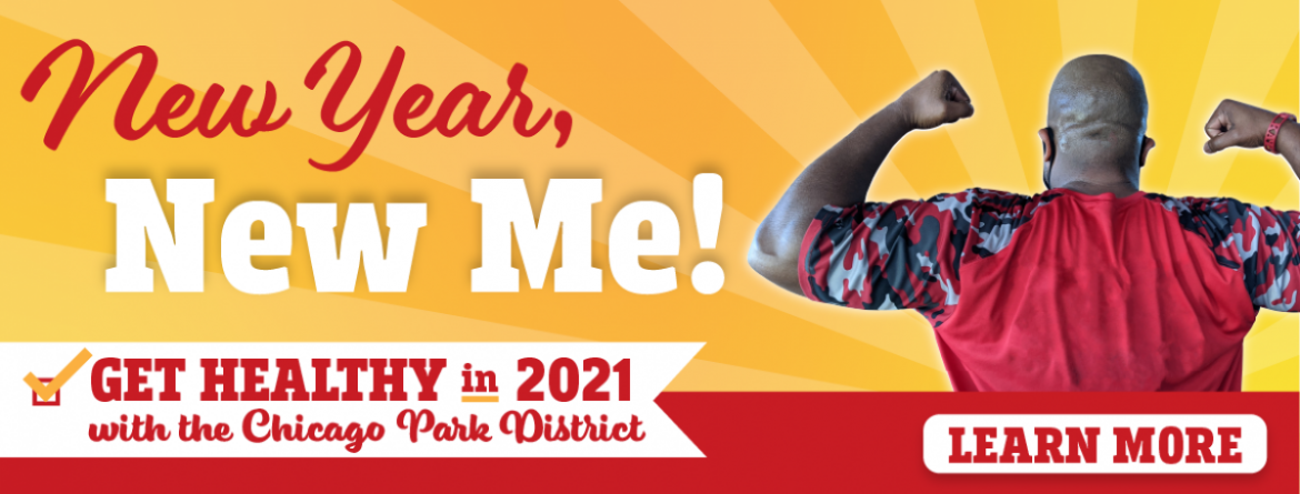Get healthy in 2021 with the Chicago Park District!  Winter programs begin the week of January 4.  On-demand fitness videos are also available.  Click here to learn more.