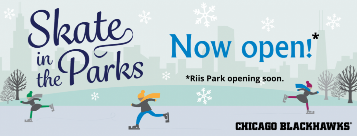 Come out and skate!  All ice rinks now open, except for Riis Park which is opening soon. Advance reservations are required for Maggie Daley Ice Ribbon.