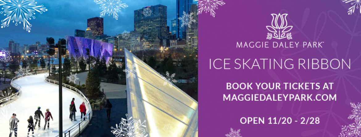 Maggie Daley Ice Ribbon is open for the season. Advance reservations are required for Maggie Daley Ice Ribbon.  Most other outdoor ice rinks open for the season on November 27.