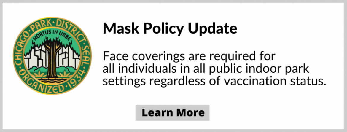 August 2, 2021 - Mask Policy Update:  Face coverings are required for all individuals in all public indoor park settings regardless of vaccination status.