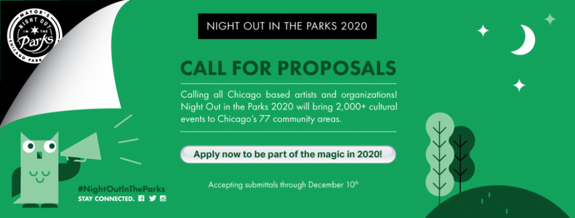 Calling all Chicago based artists and organizations - apply now to be part of Night Out in the Parks 2020.  Accepting submissions through December 14.