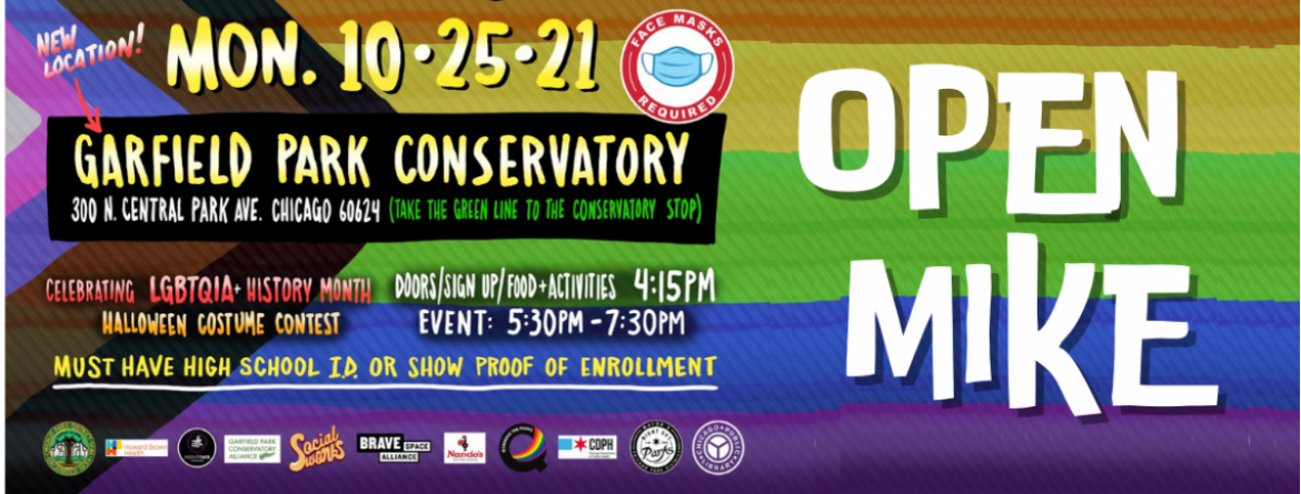 QueeringTheParks is partnering with Social Works, Chicago Public Library, and the Garfield Park Conservatory to host this month's #OpenMike event on Monday, October 25th, from 4:15 - 7:30 pm at the Garfield Park Conservatory.  Click here to learn more.