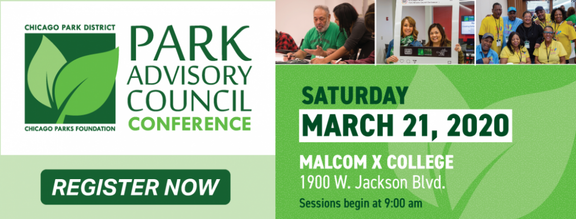Join us at the 2020 Park Advisory Council Conference, March 21 at Malcolm X College.