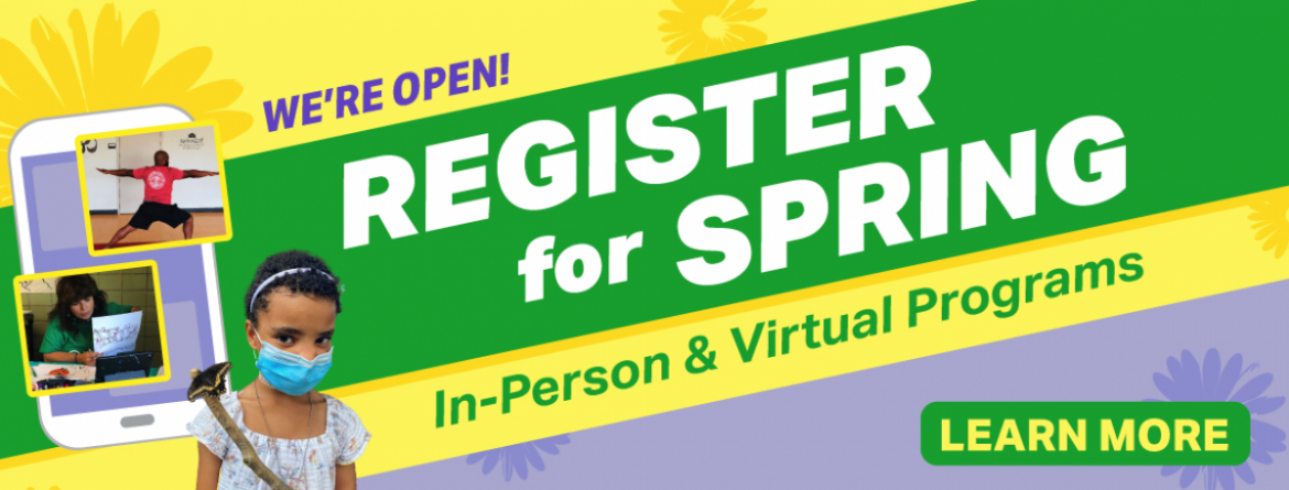 Register online now for spring programs.  Most programs run April 5 - June 13.