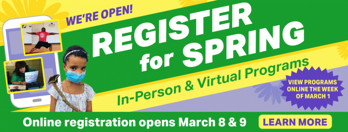 Online registration for spring programs begins March 8 & 9, in-person registration begins March 12, for most parks.  View programs now & create your wish list.