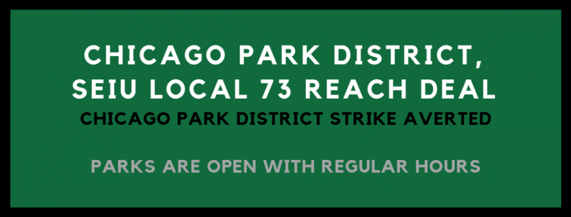 Chicago Park District Strike Averted.  Parks are open with regular hours.