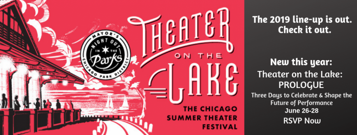 Check out the 2019 Theater on the Lake schedule including PROLOGUE, three days to celebrate and shape the future of performance, June 26-28.