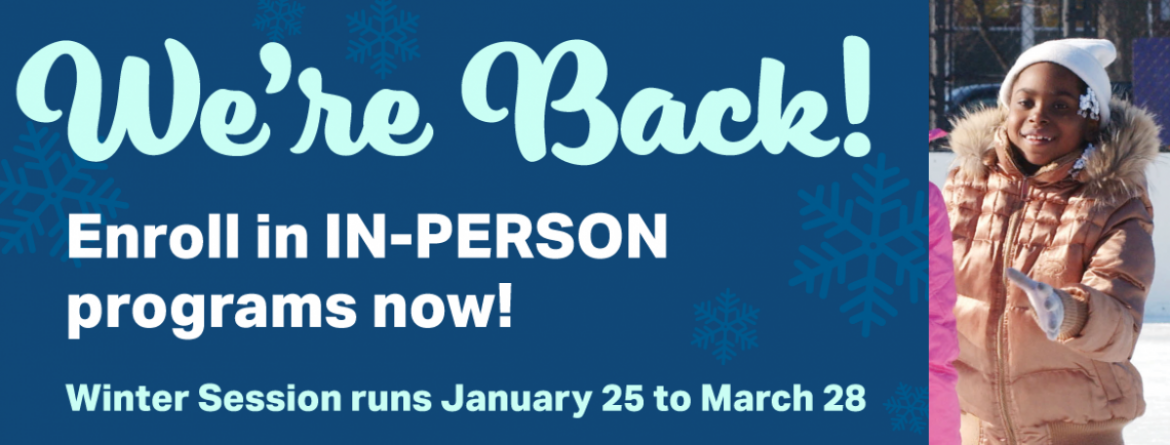 In-Person Winter Programs Resume January 25 - Register Now