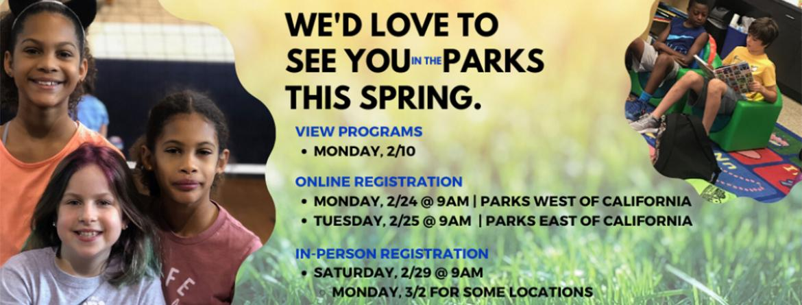 Online registration for spring programs begins February 24 & 25 for most parks.  View programs and create a wishlist now.