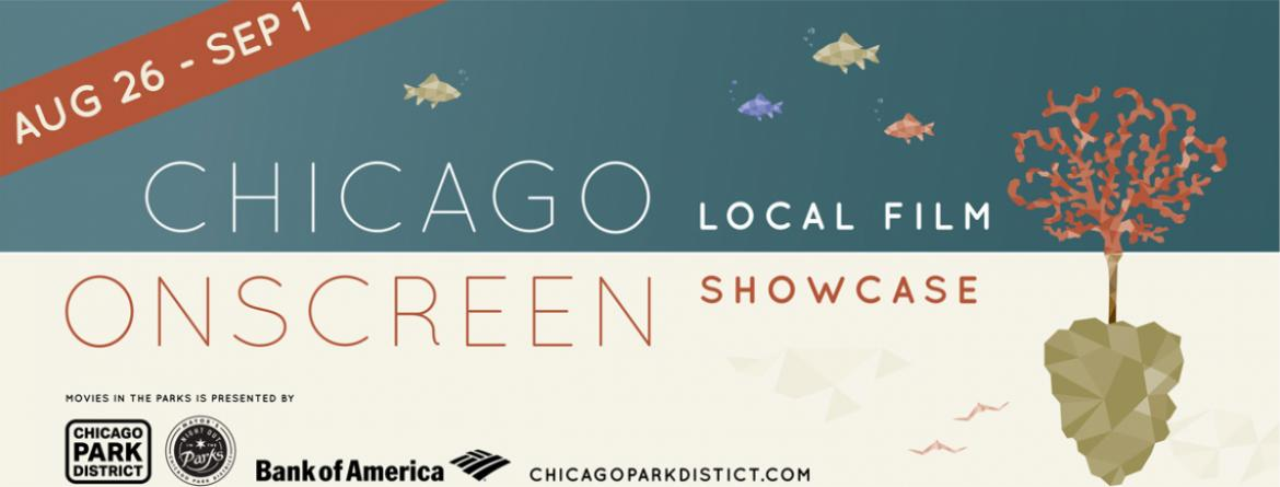 Chicago Onscreen Local Film Showcase - August 26 - September 1