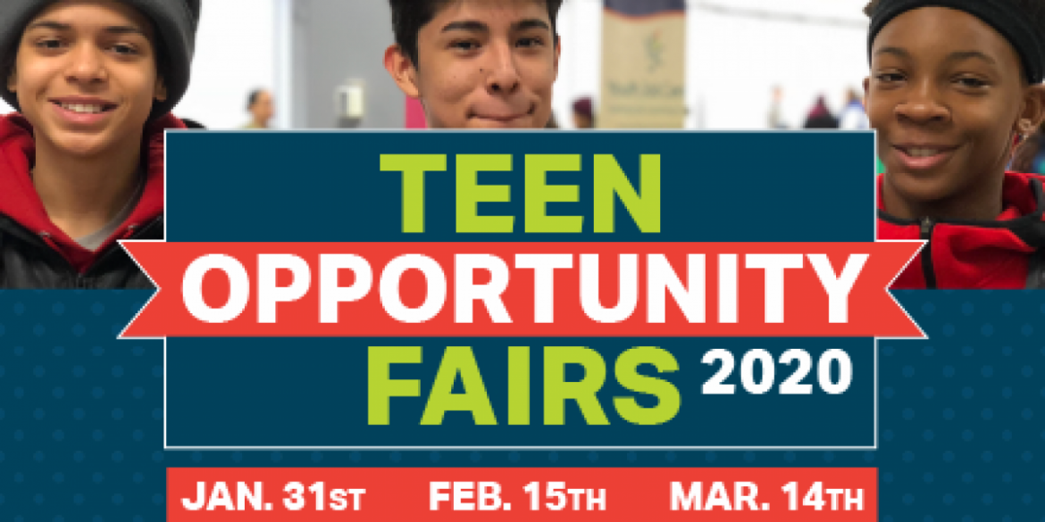 Teen Opportunity Fairs will take place from 10 a.m. to 1 p.m.
