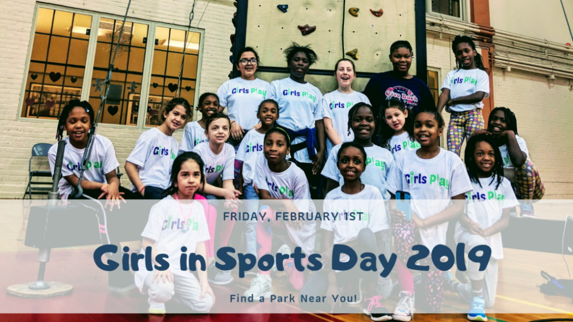 "2nd annual ""Girls in Sports Day"" at 19 parks."