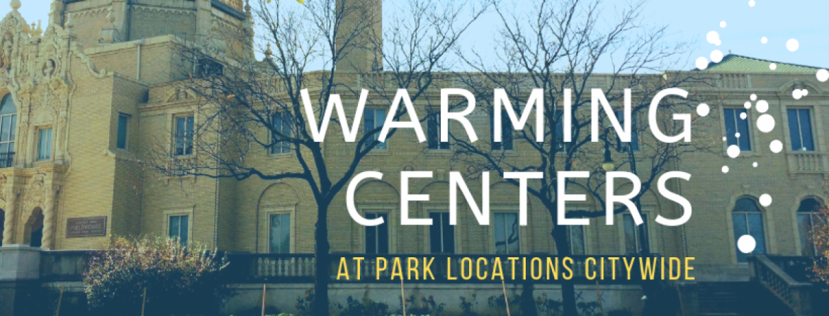 Various park fieldhouses will serve as warming centers citywide.