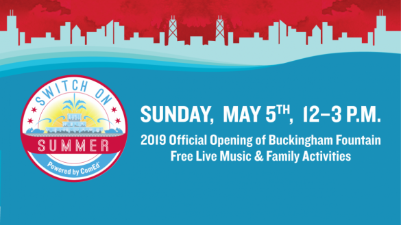 Switch on Summer - the official season-opening of Buckingham Fountain, May 5 from noon to 3 pm.